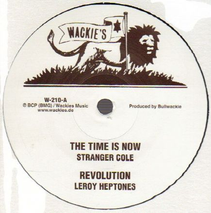 Stranger Cole - The Time Is Now / Leroy Heptones - Revolution / Bullwackie's All Stars - Take Time (Wackie's) EU 12""